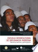 Escuela intercultural de diplomacia indígena. Memoria, derecho y política