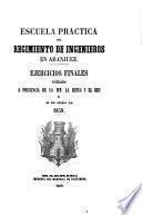 Escuela practica del regimento de Ingenieros en Aranjuez. Ejercicios finales verificados ... el 26 de Junio de 1859