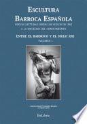Escultura Barroca Española. Entre el Barroco y el siglo XXI