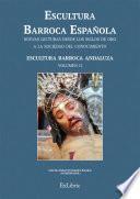 Escultura Barroca Española. Escultura Barroca Andaluza