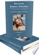 Escultura Barroca Española. Nuevas lecturas desde los Siglos de Oro a la Sociedad del Conocimiento