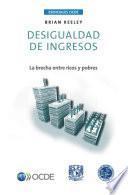 Esenciales OCDE Desigualdad de ingresos La brecha entre ricos y pobres