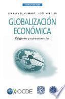 Esenciales OCDE Globalización económica Orígenes y consecuencias