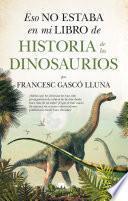 Eso no estaba en mi libro de Historia de los Dinosaurios