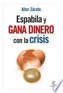 Espabila y gana dinero con la crisis