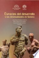 Espacios del desarrollo y las desigualdades en Sonora