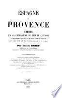 Espagne et provence. Etudes sur la litterature du midi de l'Europe