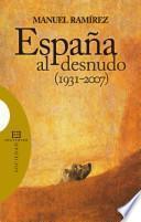 España al desnudo (1931-2007)