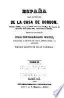 España bajo reinado de la casa de Borbon, desde 1700, en que subió al trono Felipe V, hasta la muerte de Càrlos III, acaecida en 1788