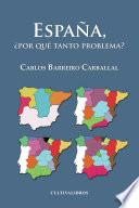 España ¿por qué tanto problema?