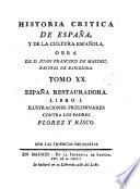 España restauradora ; libro I: Ilustraciones preliminares contra los padres Florez y Risco