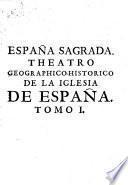 España sagrada, por H. Florez [and others].