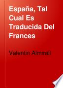 España, Tal Cual Es Traducida Del Frances