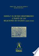 España y el mundo Mediterráneo a través de las Relaciones de Sucesos (1500-1750)