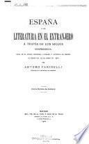 Espanâ y su literatura en el extra jero á través de los siglos: conferencio dada en ed Atenco científico