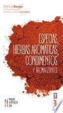 Especias, hierbas aromáticas, condimentos y aromatizantes