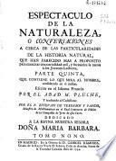 Espectaculo de la naturaleza o Conversaciones a cerca de las particularidades de la historia natural ...