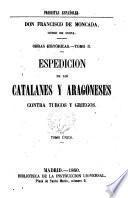 Espedición de los catalanes y aragoneses contra turcos y griegos. Tomo único