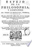 Espejo de la philosophia y compendio de toda la medicina theorica y practica