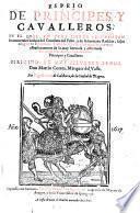 Espejo de Principes y Cavalleros, en el qual en tres libros se cuentan los hechos del Cavallero del Febo y de su hermano Rosicler, hijos deö grande emperador Trebacio (etc.)
