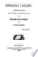 Esperansas y recorto, poesías catalanas que forman la segona part del Trovador de Montserrat
