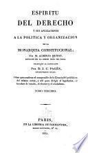 Espiritu del derecho y sus aplicaciones a la politica y organizacion de la monarquia constitucional