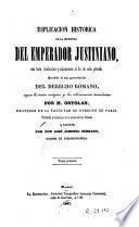 Esplicación histórica de la Instituta del Emperador Justiniano