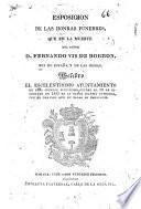 Esposicion de las honras fúnebres, que en la muerte del señor D. Fernando VII de Borbon, rey de España y de las Indias, celebró el escelentísimo ayuntamiento de esta siempre fidelísima ciudad el 30 de diciembre de 1833 en la santa iglesia catedral