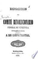 Esposicion del Comité Revolucionario Federal de Venezuela establecido en Curazao, à sus compatriotas. [Signed L. J. Alfonzo.]