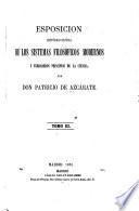 Esposiciʹon histʹorico-crʹitica de los sistemas filosʹoficos modernos y verdaderos principios de la ciencia...