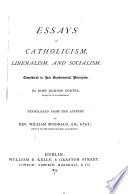 Essays on Catholicism, Liberalism and Socialism