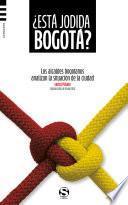¿Está jodida Bogotá?