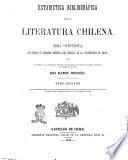 Estadìstica bibliográfica de la literatura chilena obra compuesta ... por don Ramon Briseño