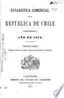 Estadistica comercial de la República de Chile correspondiente al año de 1876
