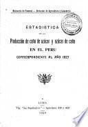 Estadística de la Producción de Caña de Azúcar y Azúcar de Caña en el Perú, correspondiente al año ...