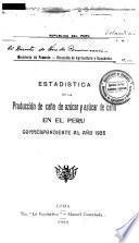 Estadística de la producción de la caña de azúcar y azúcar de caña en el Perú