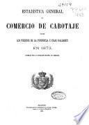 Estadística general del comercio de cabotaje entre los puertos de la Península e Islas Baleares