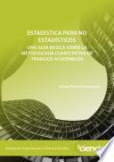 Estadística para no estadísticos: una guía básica sobre la metodología cuantitativa de trabajos académicos