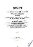 Estracto de las Lecciones de Quimica aplicada à la Agricultura, esplicadas en la subdelegacion del Instituto Agricola de Tarragona en 1864