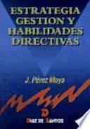 Estrategia, gestión y habilidades directivas