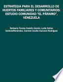 """Estrategia para el desarrollo de huertos familiares y comunitarios: estudio comunidad """"el páramo"""", Venezuela"""