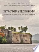Estrategia y Propaganda. Arquitectura militar en el Caribe (1689-1748)