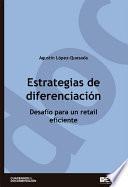 Estrategias de diferenciación. Desafío para un retail eficiente