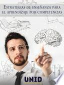 Estrategias de enseñanza para el aprendizaje por competencias