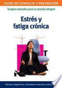 Estrés y fatiga crónica