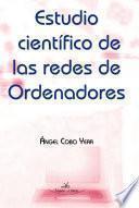 ESTUDIO CIENTIFICO DE LAS REDES DE ORDENADORES