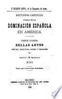 Estudio criticos acerca de la dominación española en América ...