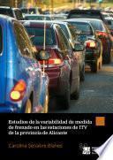 Estudio de la variabilidad de medida de frenado en las estaciones de ITV de la provincia de Alicante