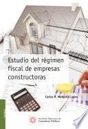 Estudio del régimen fiscal de empresas constructoras