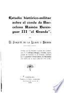 Estudio histórico-militar sobre el conde de Barcelona Ramón Berenguer 111 el Grande